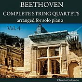 Beethoven: Complete String Quartets Arranged for Solo Piano, Vol. 4 by Claudio Colombo