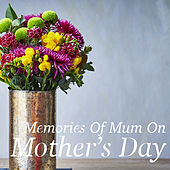 Memories Of Mum On Mother's Day by Royal Philharmonic Orchestra