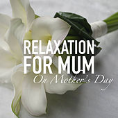 Relaxation For Mum On Mother's Day by Royal Philharmonic Orchestra