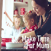 Make Time For Mum by Royal Philharmonic Orchestra