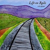 Life on Rails by John Albert Thomas