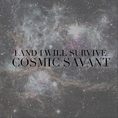 Cosmic Savant by I And I Will Survive