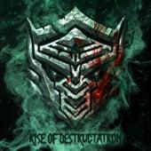 Rise of Destructatron by Destructatron