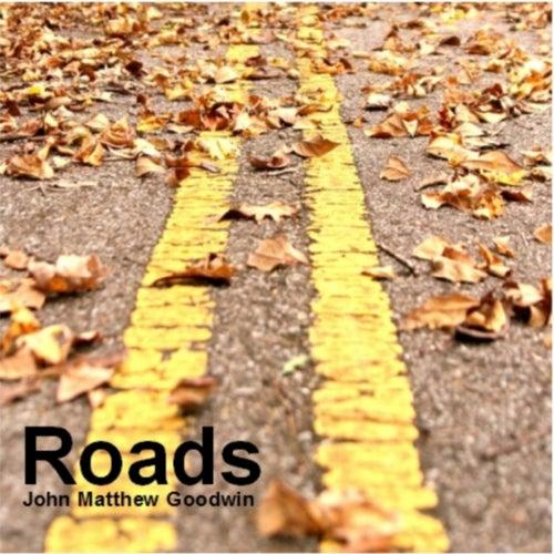 Roads by John Matthew Goodwin