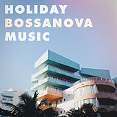 Holiday Bossanova Music de Various Artists