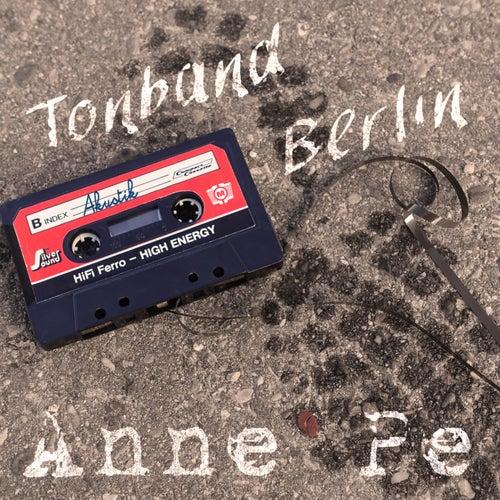 Tonband Berlin by Anne Pe