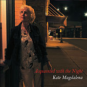 Acquainted with the Night by Kate Magdalena