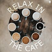 Relax in the Café by Various Artists
