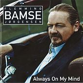 Always On My Mind by Flemming Bamse Jørgensen