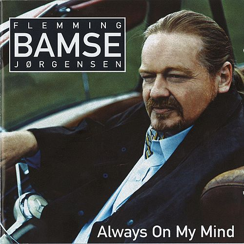 Always On My Mind von Flemming Bamse Jørgensen