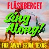Far Away From Texas by Fläskberget