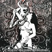 Extreme Bizarre Seduction by Malkuth