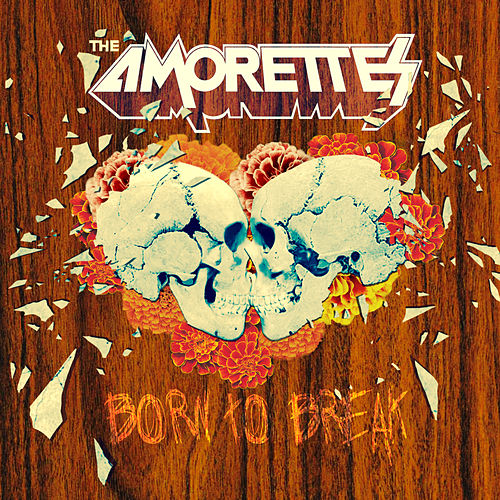 Born to Break by The Amorettes