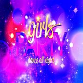 Girls party (Dance All Night) von Various Artists