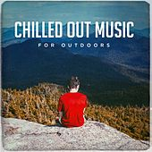 Chilled out Music for Outdoors by Various Artists