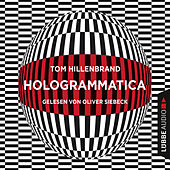 Hologrammatica (Ungekürzt) von Tom Hillenbrand
