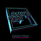 Only You (Amine Edge & DANCE Remix) by Shift K3y