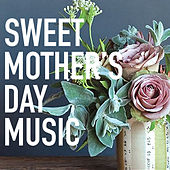 Sweet Mother's Day Music by Royal Philharmonic Orchestra