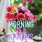 Morning Tea At Mum's: Mother's Day Music by Royal Philharmonic Orchestra