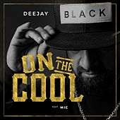 On the Cool by DJ Black