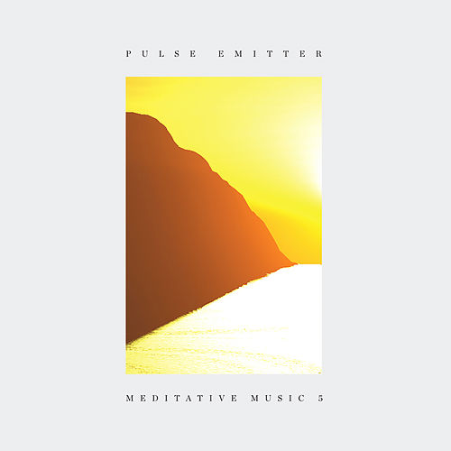 Meditative Music 5 by Pulse Emitter