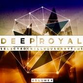 Deep Royal, Vol. 4 (Selected Chillhouse Rhythms) by Various Artists