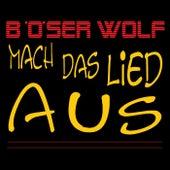 Mach das Lied aus de Böser Wolf