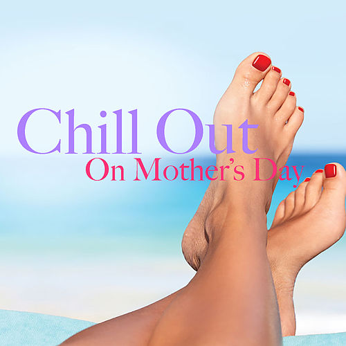 Chill Out On Mother's Day by Royal Philharmonic Orchestra