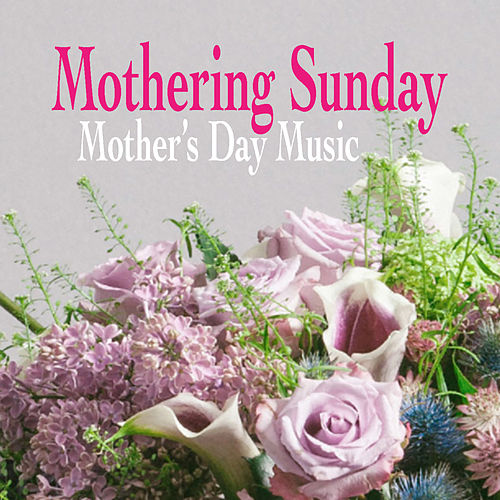 Mothering Sunday Mother's Day Music by Royal Philharmonic Orchestra