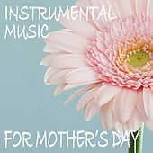 Instrumental Music For Mother's Day by Royal Philharmonic Orchestra