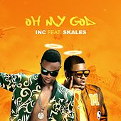 Oh My God (feat. SKALES) by Inc.