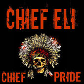 Chief Pride, Vol.1 by Chief Eli