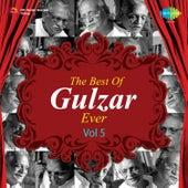 The Best of Gulzar Ever, Vol. 5 von Gulzar