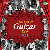 The Best of Gulzar Ever, Vol. 5 by Gulzar