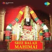 Sree Balaji Mahimai by Various Artists