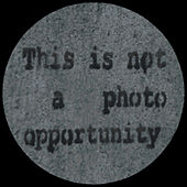 This is not a Photo Opportunity by Various Artists