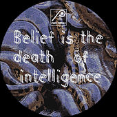 Belief is the Death of Intelligence by Various Artists