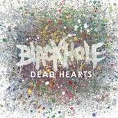 Dead Hearts de Blackhole