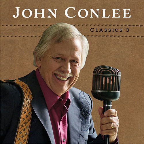 Classics 3 by John Conlee