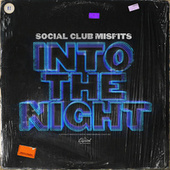 Into The Night de Social Club Misfits