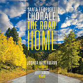 The Road Home by Santa Fe Desert Chorale