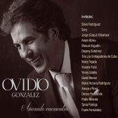 Añorado Encuentro de Ovidio González