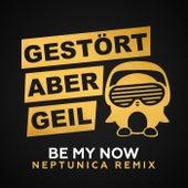 Be My Now von Gestört Aber GeiL