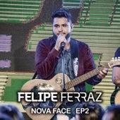 Felipe Ferraz, Nova Face (EP 2) [Ao Vivo] by Felipe Ferraz