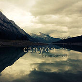 Canyon by Brian Carroll