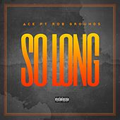 So Long (feat. Rob Grounds) by Ace