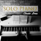 Solo Piano, Claudio Arrau von Various Artists