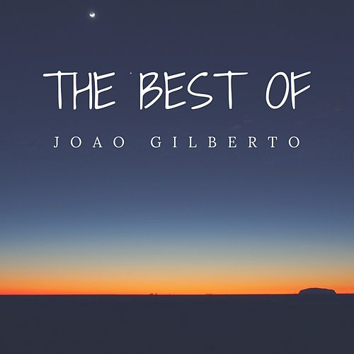 The Best Of Compay Segundo von João Gilberto