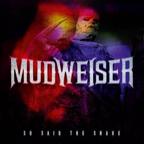 So Said the Snake by Mudweiser