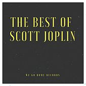 The Best Of Scott Joplin by Scott Joplin